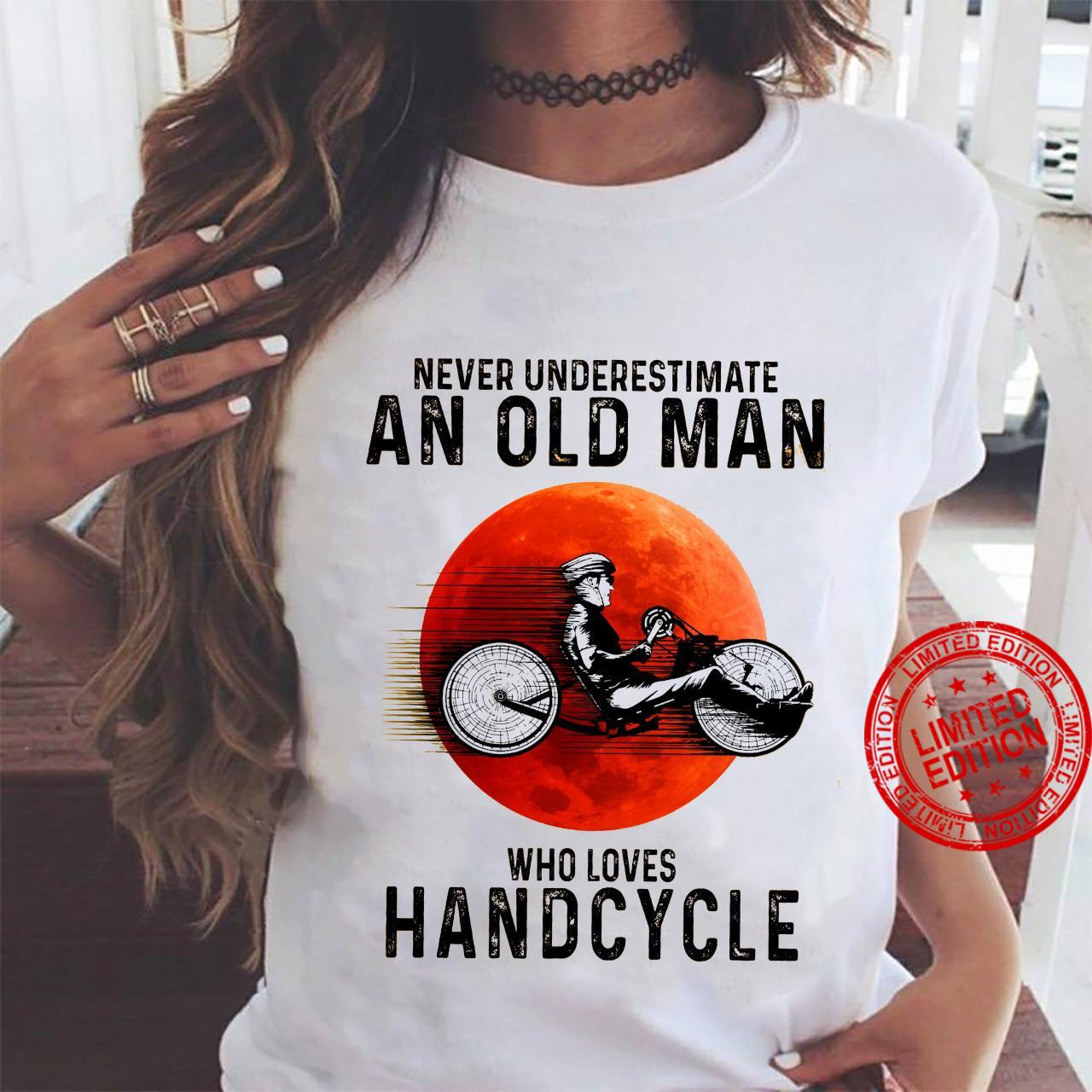 Never Underestimate An Old Man Who Loves Handcycle Shirt ladies tee