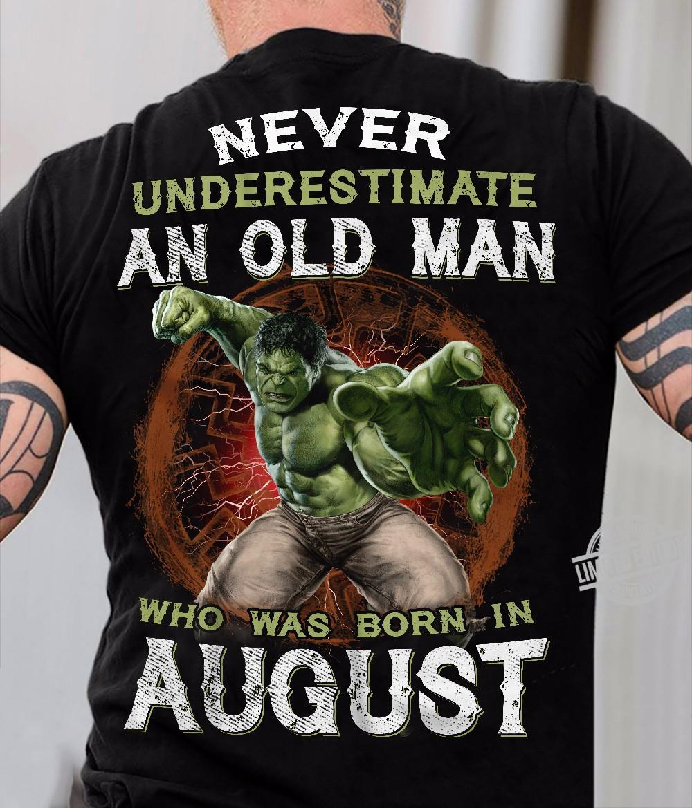 Never Underestimate An Old Man Who Was Born In August Shirt