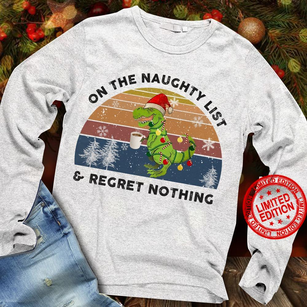 On The Naughty List & Regret Nothing Shirt
