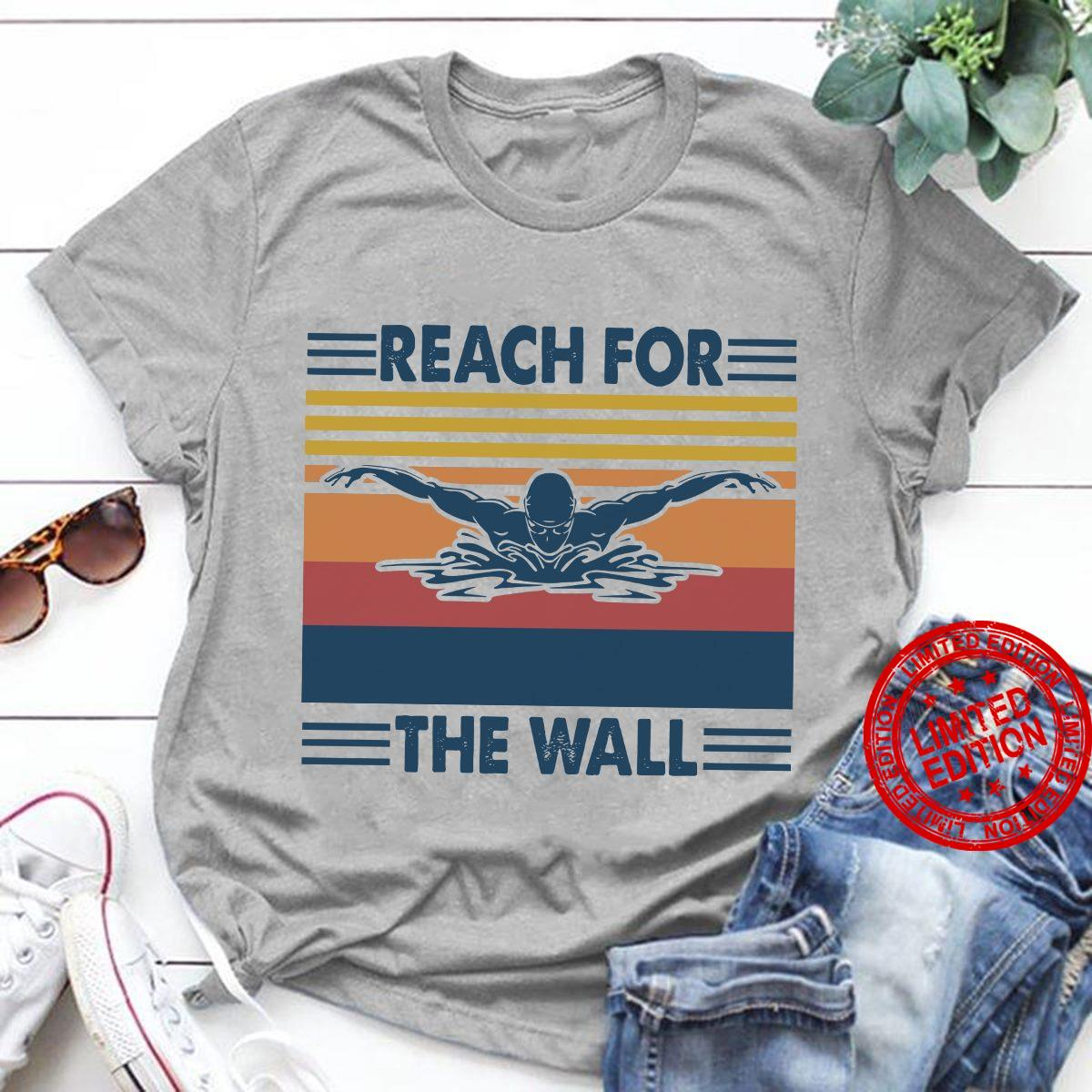 Reach For The Wall Shirt