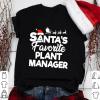 Santa's Favorite Plant Manager Shirt