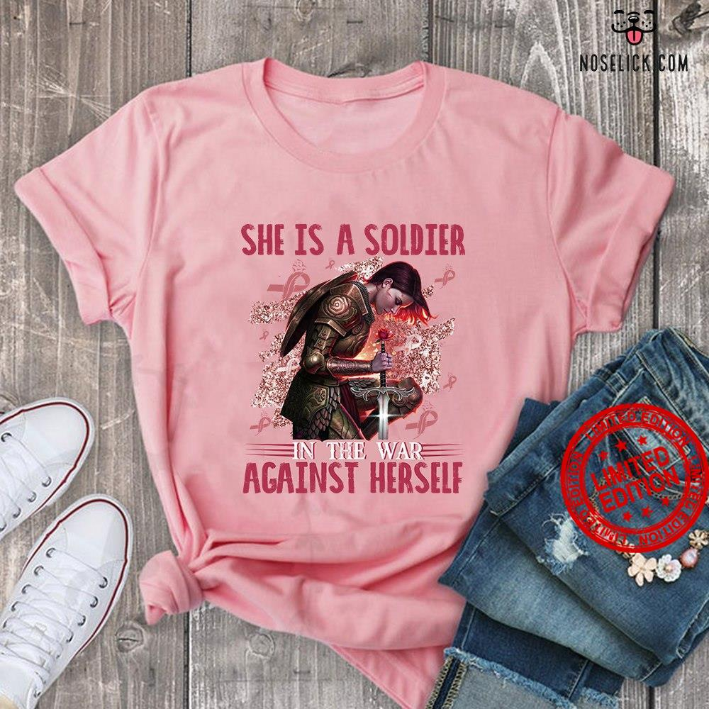 She Is A Soldier In The War Against Herself Shirt