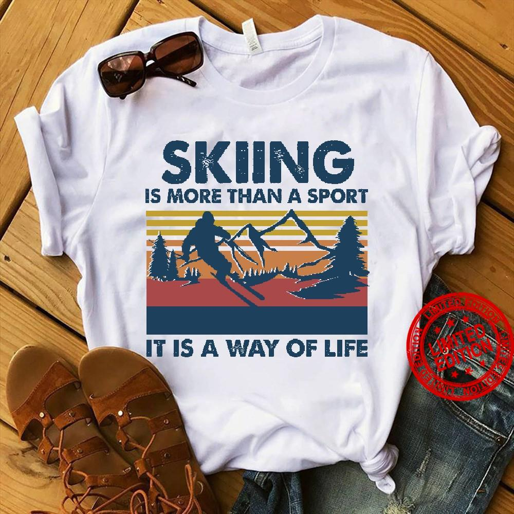 Skiing Is More Than A Sport It Is A Way Of Life Shirt