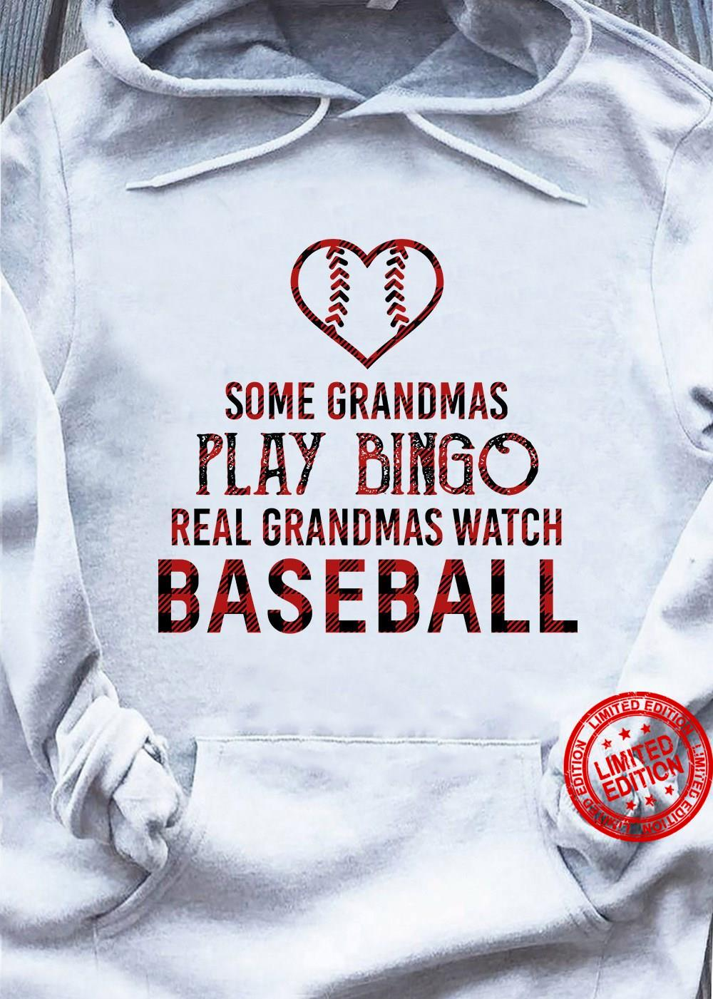 Some Grandmas Play Bingo Real Grandmas Play Baseball Shirt