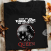 Star Wars Come To The Dark Side We Listen To Queen Shirt
