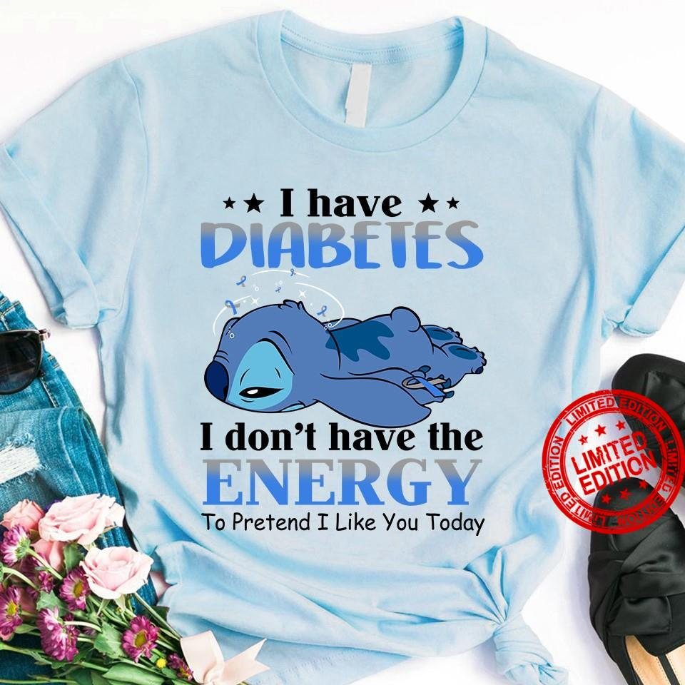 Stitch I Have Diabetes I Don't Have The Energy To Pretend I Like You Today Shirt