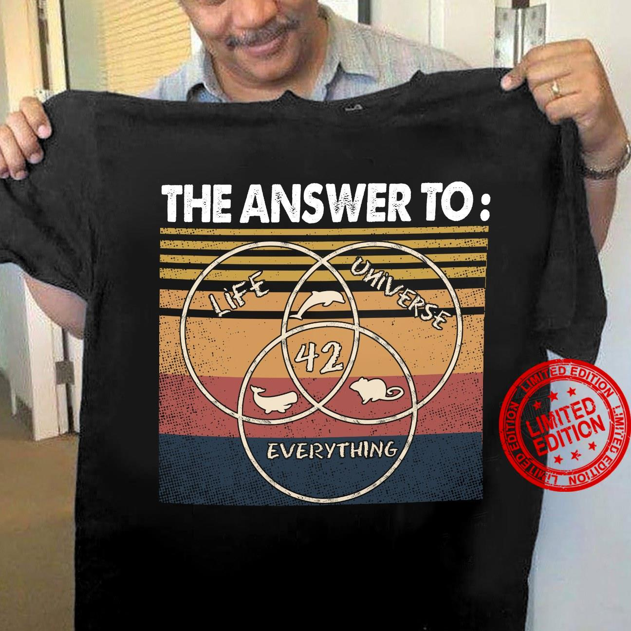 THe Answer To Life Universe Everything Shirt