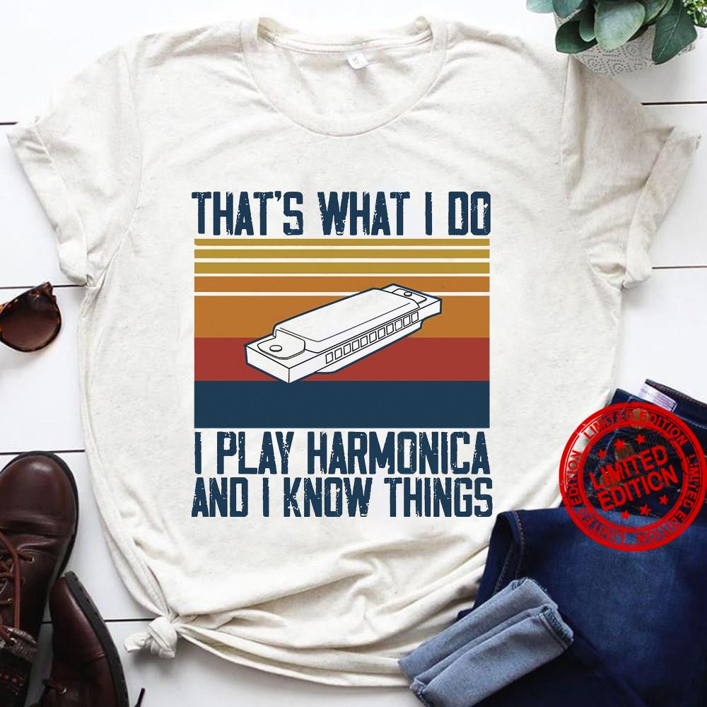 That's What I Do I Play Harmonica And I Know Things Shirt
