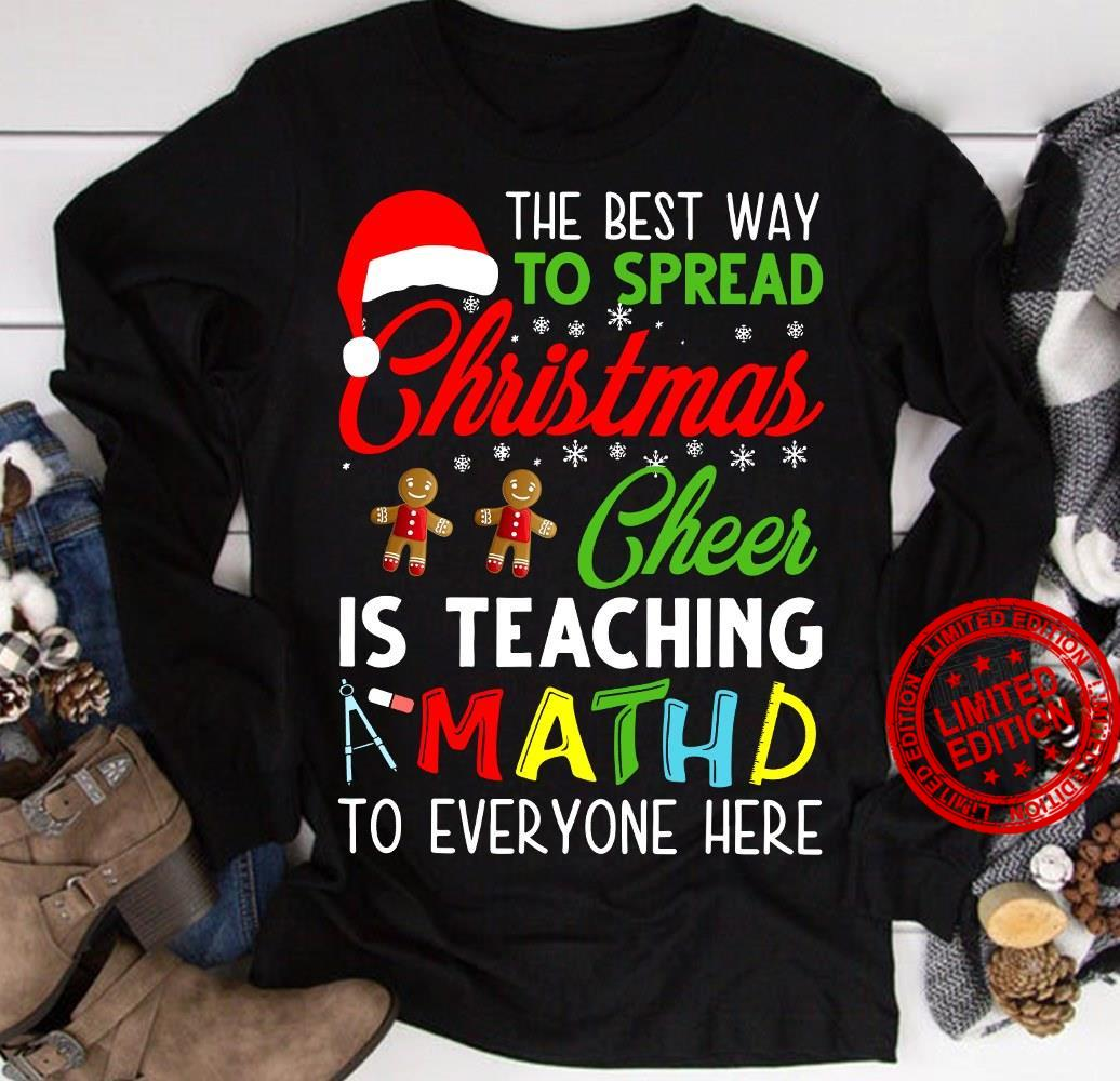 The Best Way To Spread Christmas Cheer Is Teaching Mathd To Everyone Here Shirt