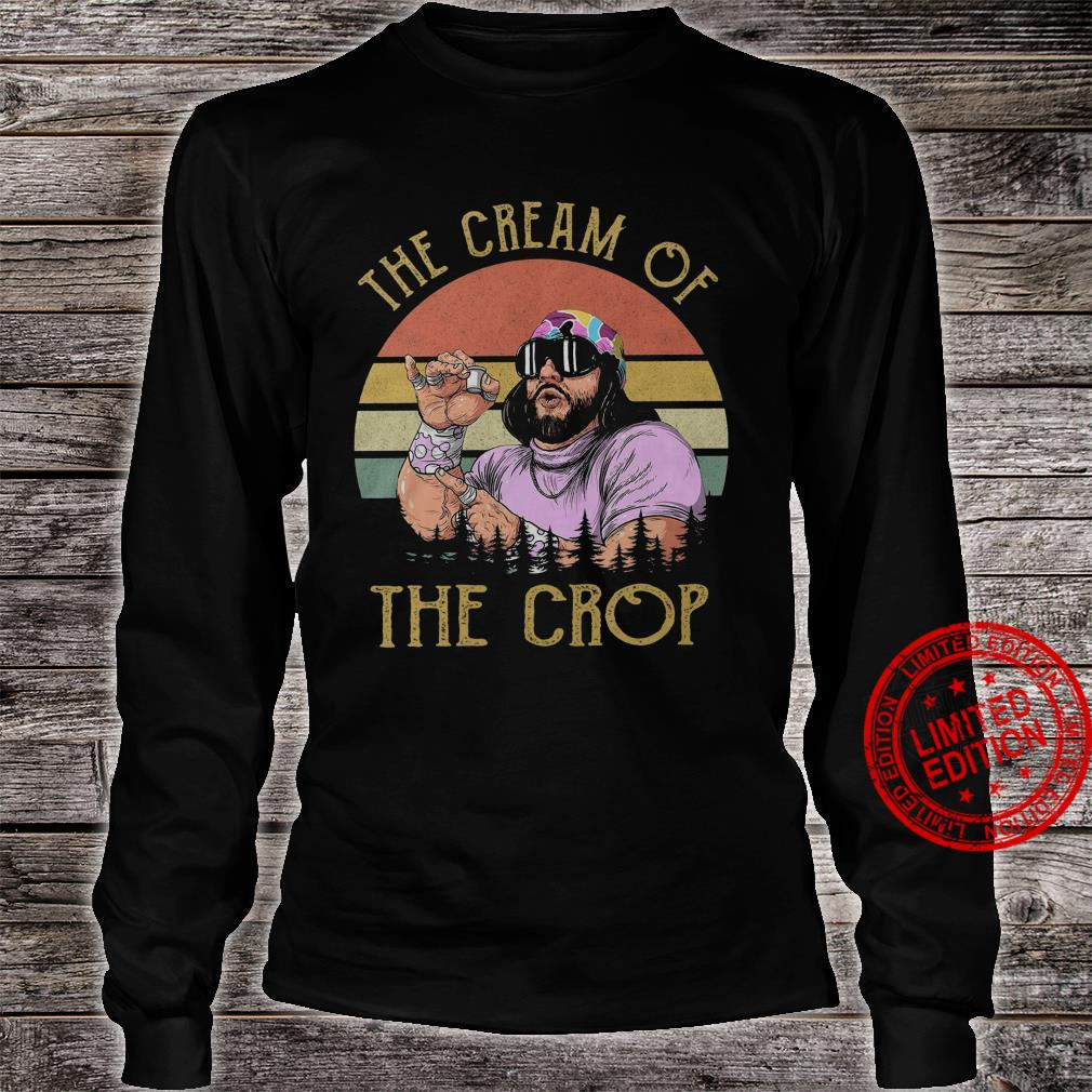 The Cream Of The Crop Shirt long sleeved