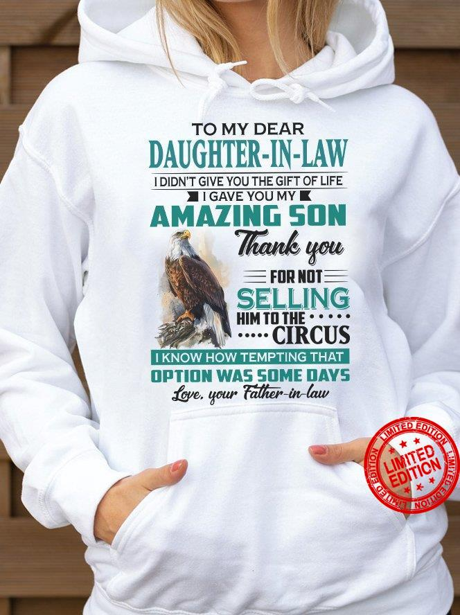 To My Dear Daughter In Law Amazing Son Thank You For Not Selling Shirt