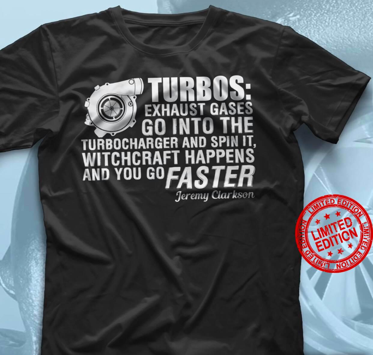 Turbos Exhaust Gases Go Into The Turbocharger And Spin Shirt