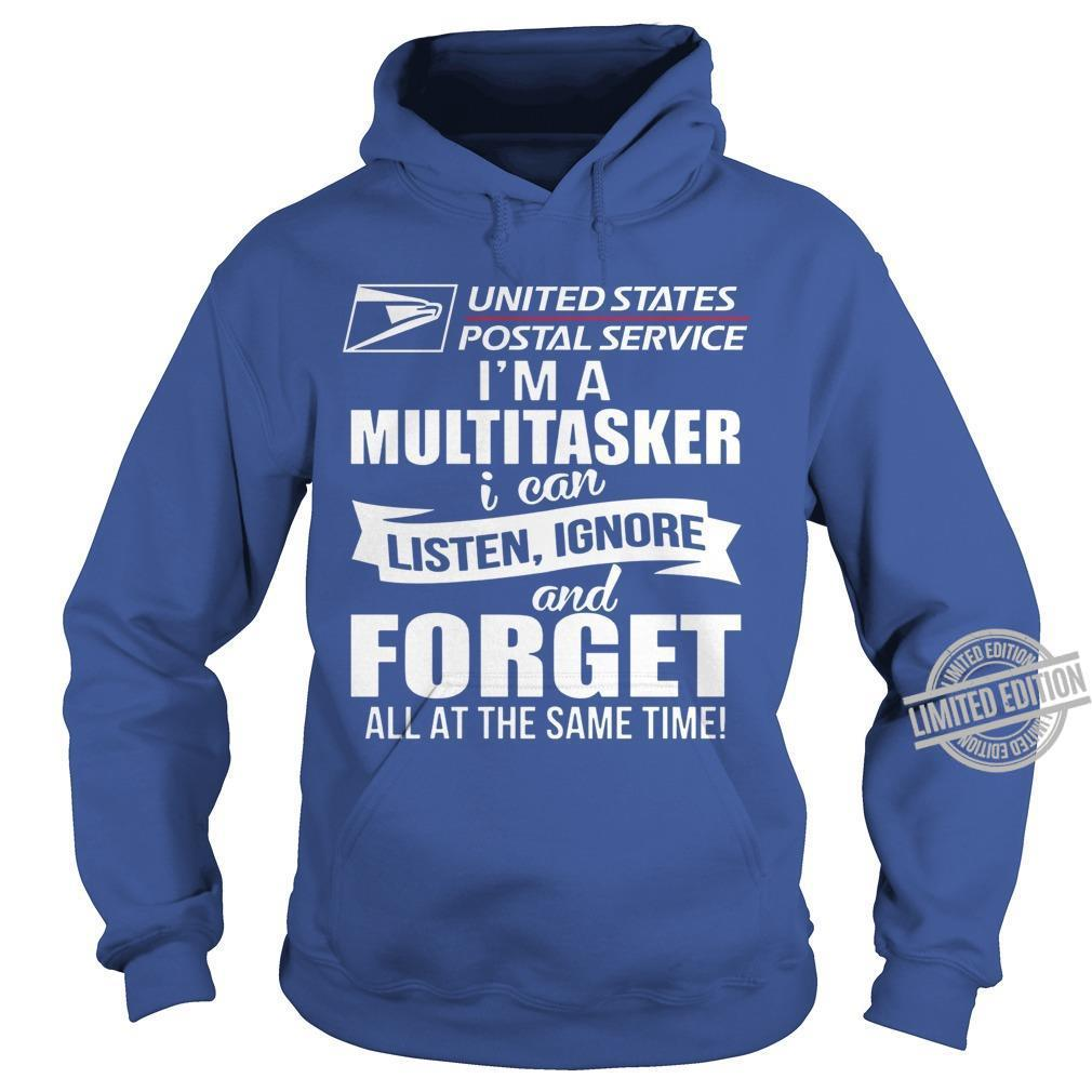 United States Postal Service I'm A Multitasker I Can Listen Ignore And Forget All At The Same Time Shirt