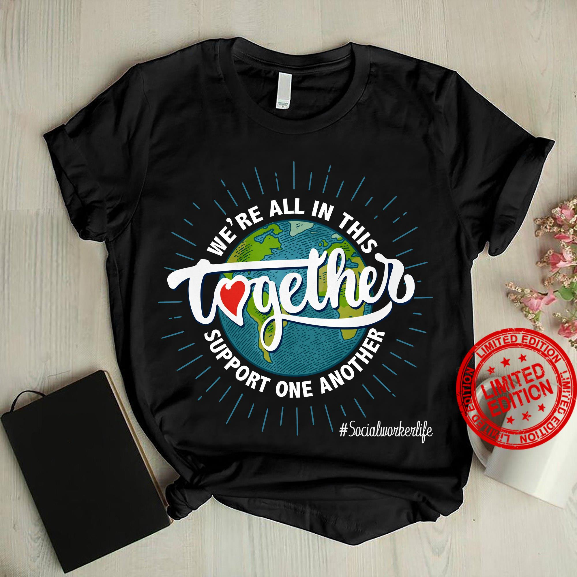 We're All In This Together Support One Another Shirt
